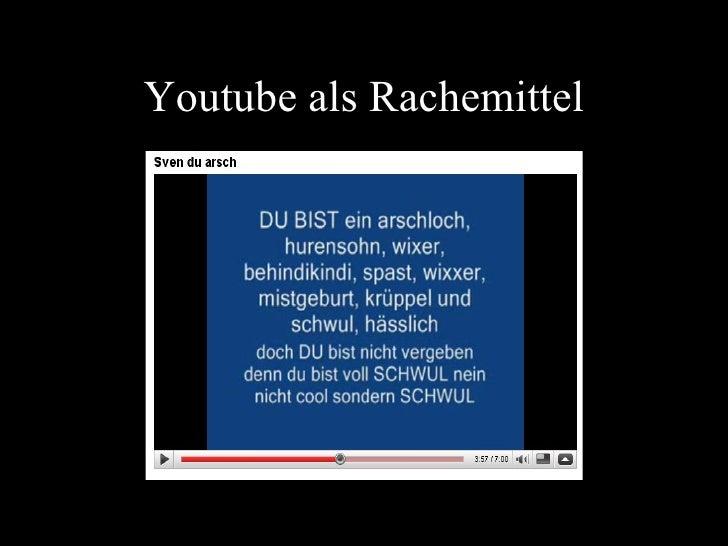 Youtube als Rachemittel