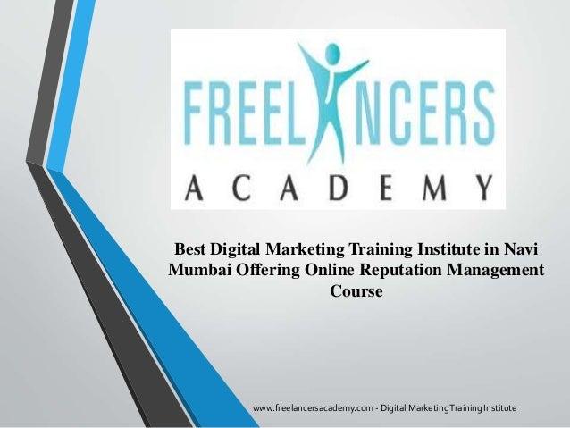 Best Digital Marketing Training Institute in Navi Mumbai Offering Online Reputation Management Course www.freelancersacade...