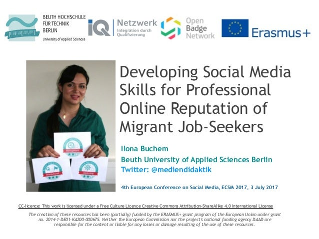 Developing Social Media Skills for Professional Online Reputation of Migrant Job-Seekers Ilona Buchem Beuth University of ...