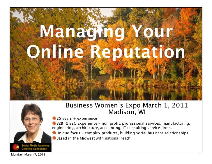 Managing Your         Online Reputation                               Business Women's Expo March 1, 2011                 ...