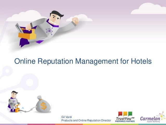 1 Online Reputation Management for Hotels Gil Vardi Products and Online Reputation Director