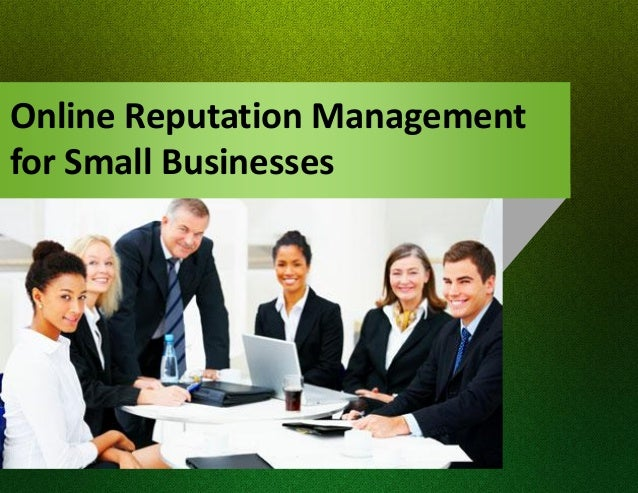 Online Reputation Managementfor Small Businesses
