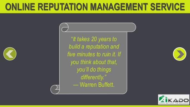 "ONLINE REPUTATION MANAGEMENT SERVICE ""It takes 20 years to build a reputation and five minutes to ruin it. If you think ab..."