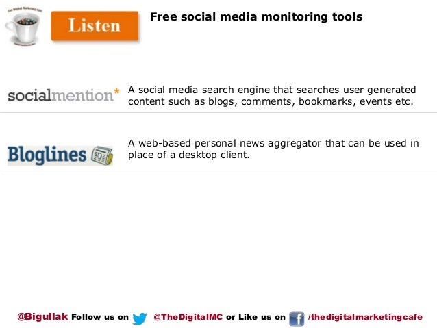 Free social media monitoring tools  A social media search engine that searches user generated content such as blogs, comme...