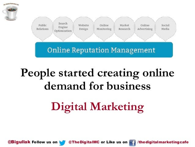 People started creating online demand for business Digital Marketing @Bigullak Follow us on  @TheDigitalMC or Like us on  ...
