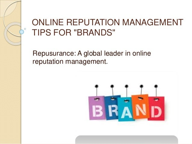 "ONLINE REPUTATION MANAGEMENT TIPS FOR ""BRANDS"" Repusurance: A global leader in online reputation management."
