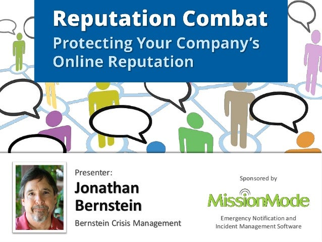 Presenter: Jonathan Bernstein Bernstein Crisis Management Sponsored by Emergency Notification and Incident Management Soft...