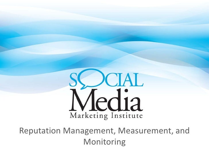 Reputation Management, Measurement, and                Monitoring