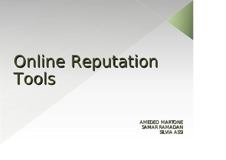 Online ReputationTools              AMEDEO MARTONE               SAMAR RAMADAN                     SILVIA ASSI
