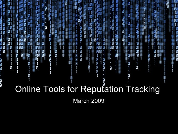 Online Tools for Reputation Tracking   March 2009