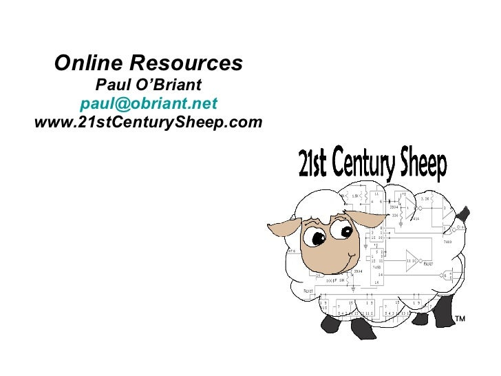Online Resources Paul O'Briant [email_address] www.21stCenturySheep.com