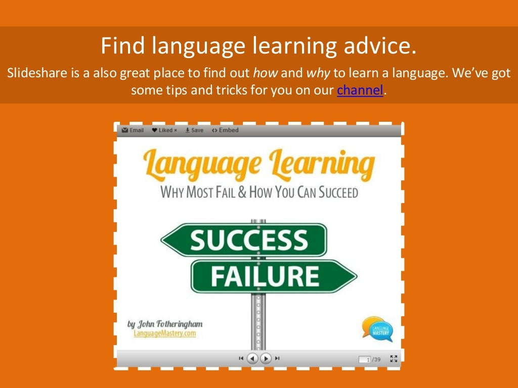Find language learning advice. Slideshare