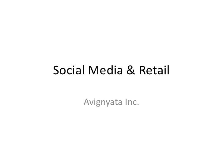 Social Media & Retail<br />Avignyata Inc.<br />