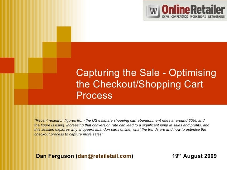 """Capturing the Sale - Optimising the Checkout/Shopping Cart Process """" Recent research figures from the US estimate shopping..."""