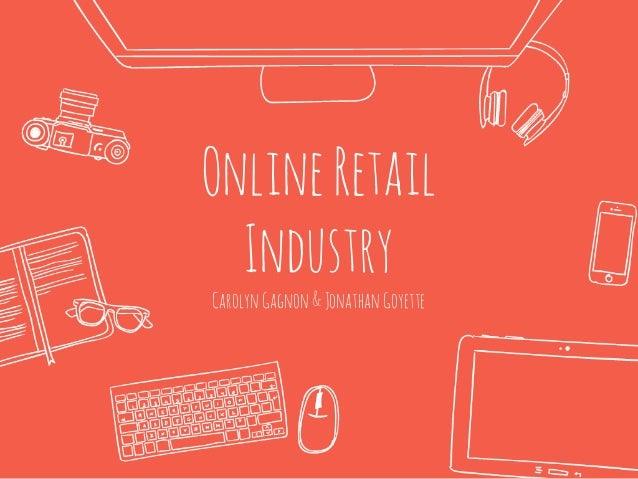 OnlineRetail Industry CarolynGagnon&JonathanGoyette