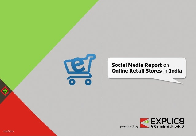Social Media Report on            Online Retail Stores in India               powered by11/8/2012