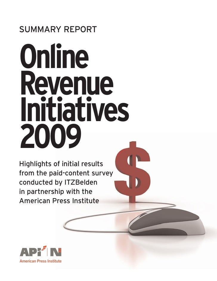 SUMMARY REPORT    Online Revenue Initiatives 2009 Highlights of initial results from the paid-content survey conducted by ...