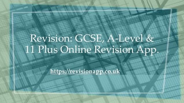 Revision: GCSE, A-Level & 11 Plus Online Revision App. https://revisionapp.co.uk