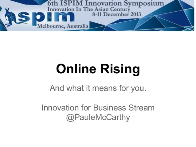 Online Rising And what it means for you. Innovation for Business Stream @PauleMcCarthy