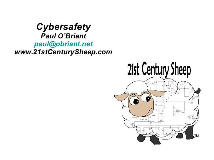 Cybersafety Paul O'Briant [email_address] www.21stCenturySheep.com