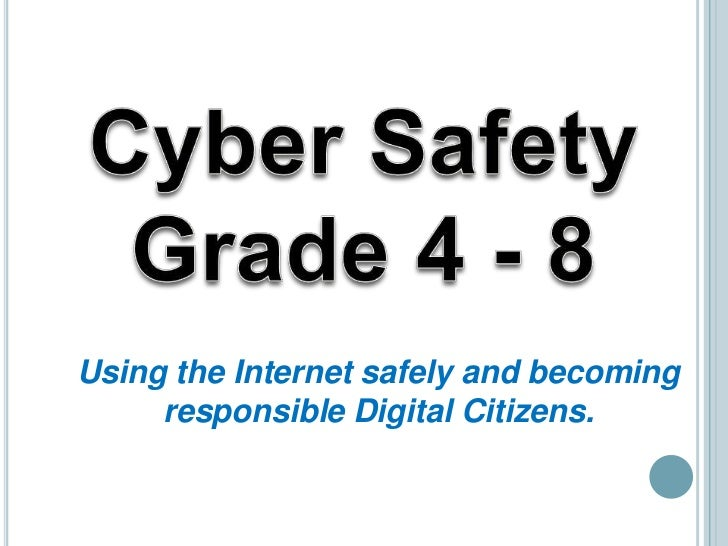 Using the Internet safely and becoming     responsible Digital Citizens.
