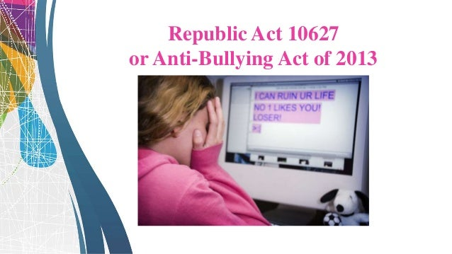 This law includes protection of individuals from bullying through electronic means. Bullying invades an individual's priva...
