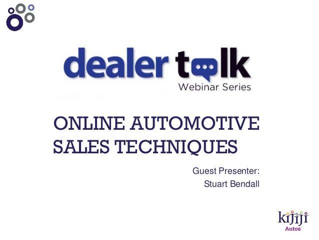 ONLINE AUTOMOTIVESALES TECHNIQUESGuest Presenter:Stuart Bendall
