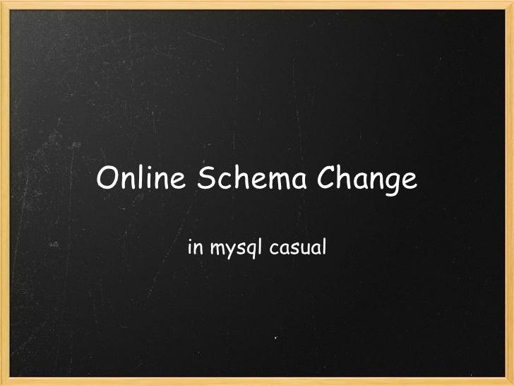 Online Schema Change in mysql casual