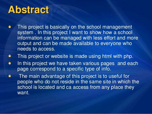 Abstract This project is basically on the school management system . In this project I want to show how a school informati...