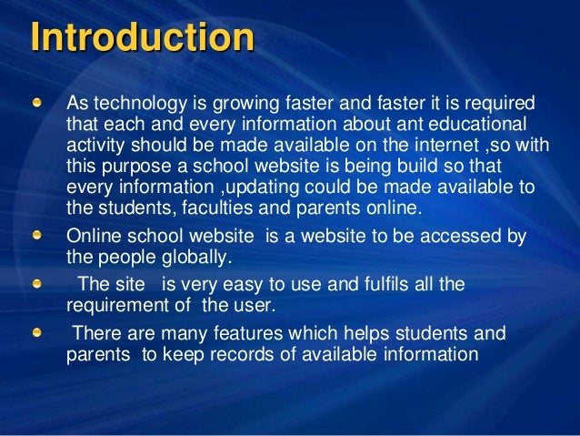 Introduction As technology is growing faster and faster it is required that each and every information about ant education...