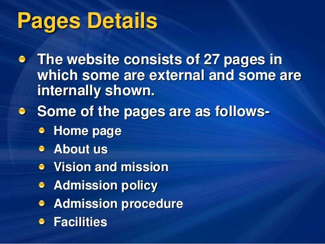 Pages Details The website consists of 27 pages in which some are external and some are internally shown. Some of the pages...