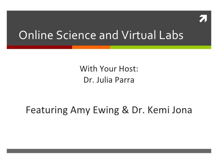 Online Science and Virtual Labs With Your Host: Dr. Julia Parra Featuring Amy Ewing & Dr. Kemi Jona