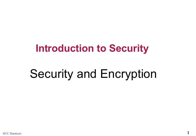 Introduction to Security  Security and Encryption  HCC Handouts  1
