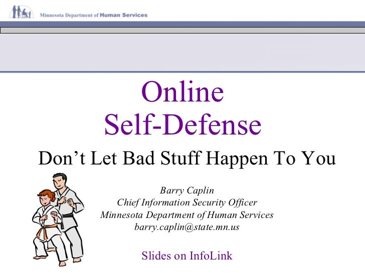 Online       Self-DefenseDon't Let Bad Stuff Happen To You                    Barry Caplin         Chief Information Secur...