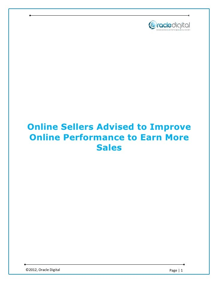 Online Sellers Advised to ImproveOnline Performance to Earn More               Sales©2012, Oracle Digital       Page | 1