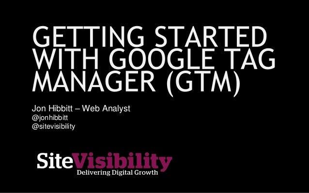 Jon Hibbitt – Web Analyst @jonhibbitt @sitevisibility