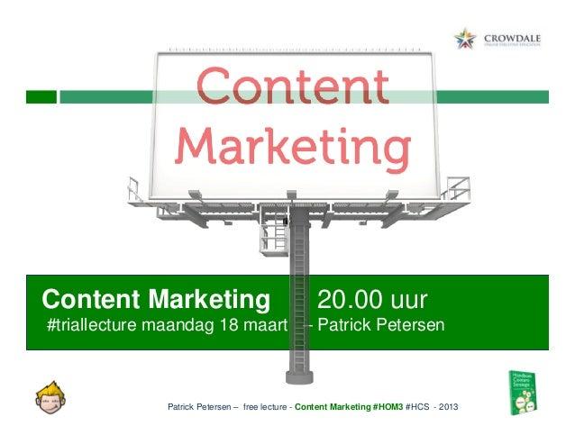 Content Marketing                                20.00 uur#triallecture maandag 18 maart – Patrick Petersen              P...