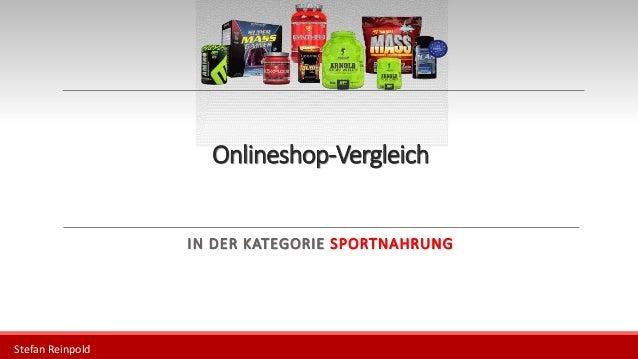 Onlineshop-Vergleich IN DER KATEGORIE SPORTNAHRUNG Stefan Reinpold