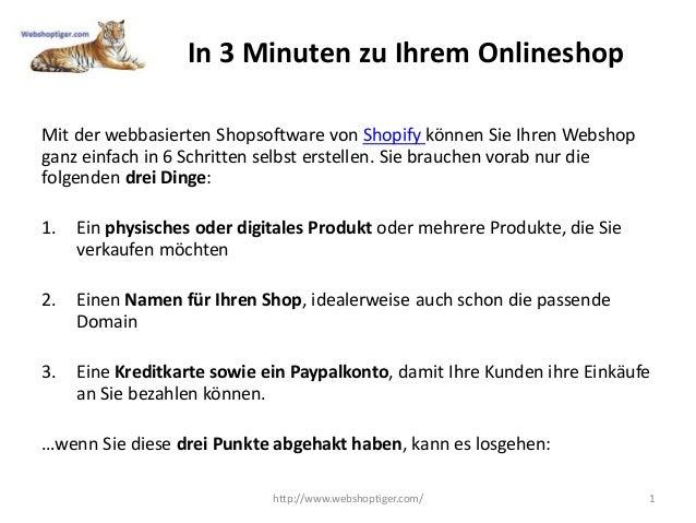 In 3 Minuten zu Ihrem Onlineshop  Mit der webbasierten Shopsoftware von Shopify können Sie Ihren Webshop ganz einfach in 6...