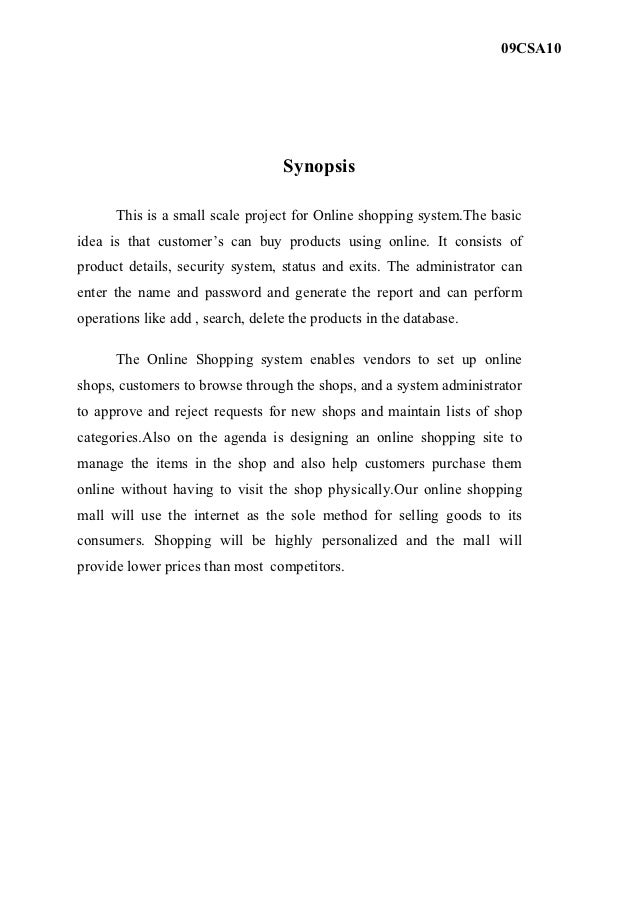 09CSA10                                   Synopsis      This is a small scale project for Online shopping system.The basic...