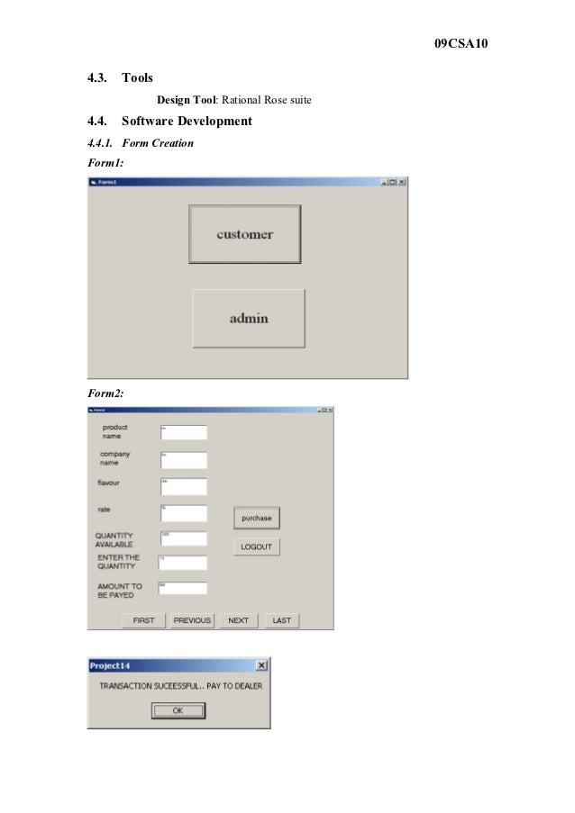 09CSA104.3.   Tools               Design Tool: Rational Rose suite4.4.   Software Development4.4.1. Form CreationForm1:For...