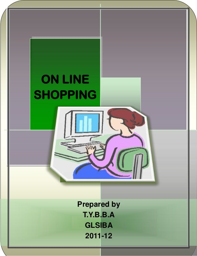 1 ON LINE SHOPPING Prepared by T.Y.B.B.A GLSIBA 2011-12