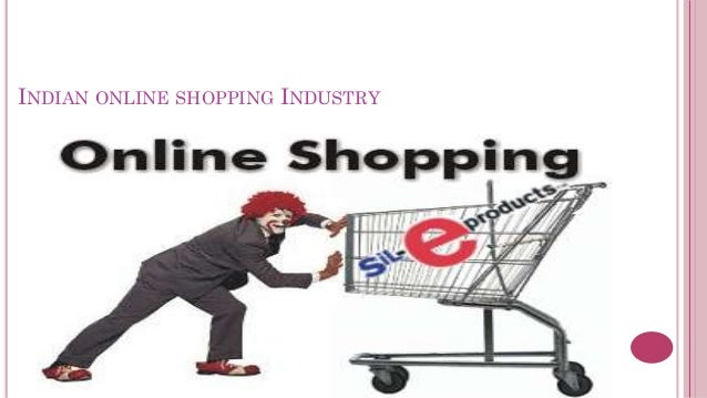 INDIAN ONLINE SHOPPING INDUSTRY
