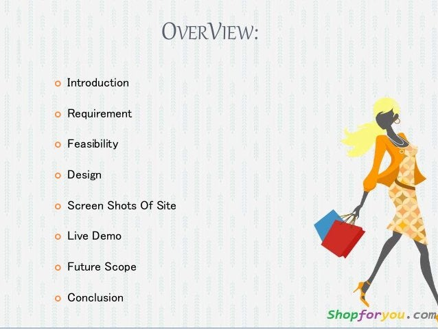 OVERVIEW:  Introduction  Requirement  Feasibility  Design  Screen Shots Of Site  Live Demo  Future Scope  Conclusi...