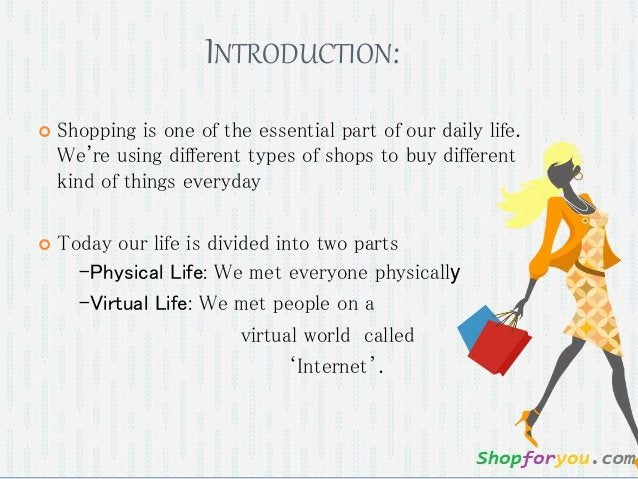 INTRODUCTION:  Shopping is one of the essential part of our daily life. We're using different types of shops to buy diffe...