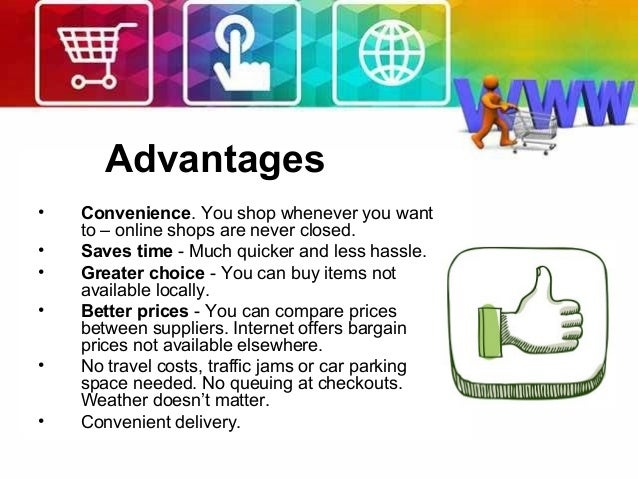 advantages of internet shopping Speaking english – discussing advantages & disadvantages improve your academic and professional vocabulary instantly  thanks to internet, engvid, and you.