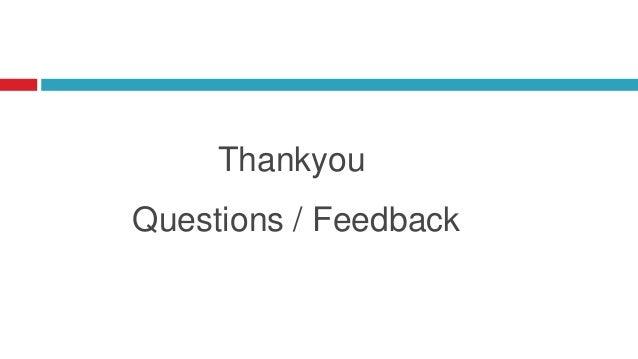 Thankyou Questions / Feedback
