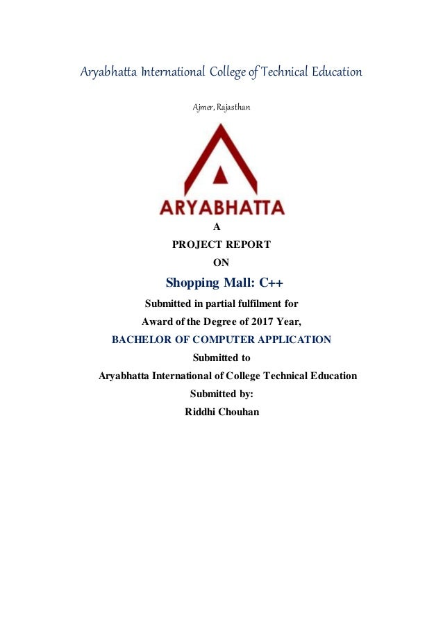 Aryabhatta International College of Technical Education Ajmer, Rajasthan A PROJECT REPORT ON Shopping Mall: C++ Submitted ...