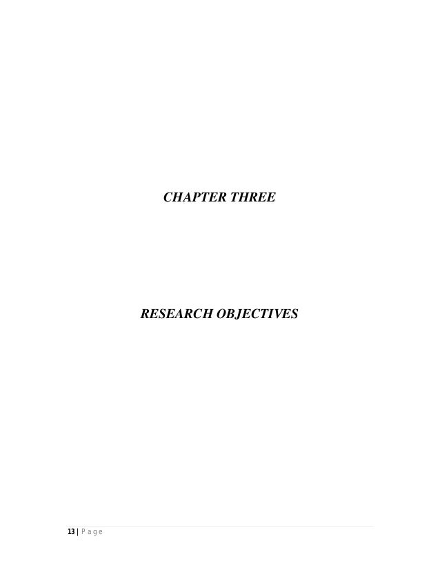 13 | P a g e CHAPTER THREE RESEARCH OBJECTIVES