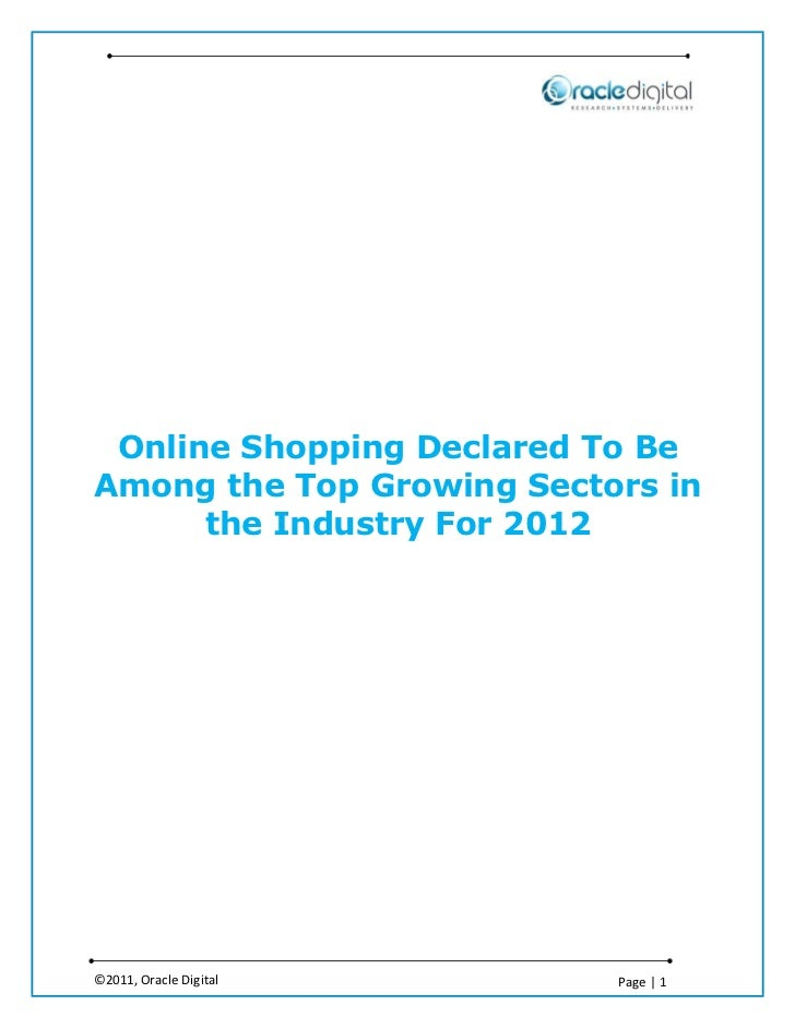 Online Shopping Declared To BeAmong the Top Growing Sectors in      the Industry For 2012©2011, Oracle Digital      Page | 1